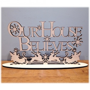 Our House Believes - Christmas Plaque