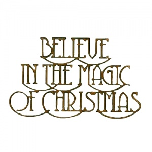 Believe In The Magic of Christmas - Wood Words in Coventry Garden Font