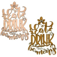 Eat, Drink, Be Merry - Decorative MDF & Birch Ply Wood Words - LARGE