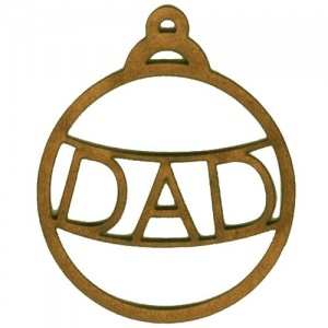 Dad  - Christmas Word MDF Bauble