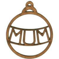 Mum - Christmas Word MDF Bauble
